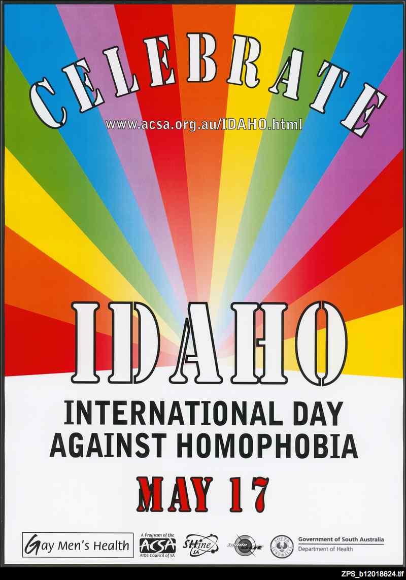 Celebrate IDAHO : International Day Against Homophobia : [poster]