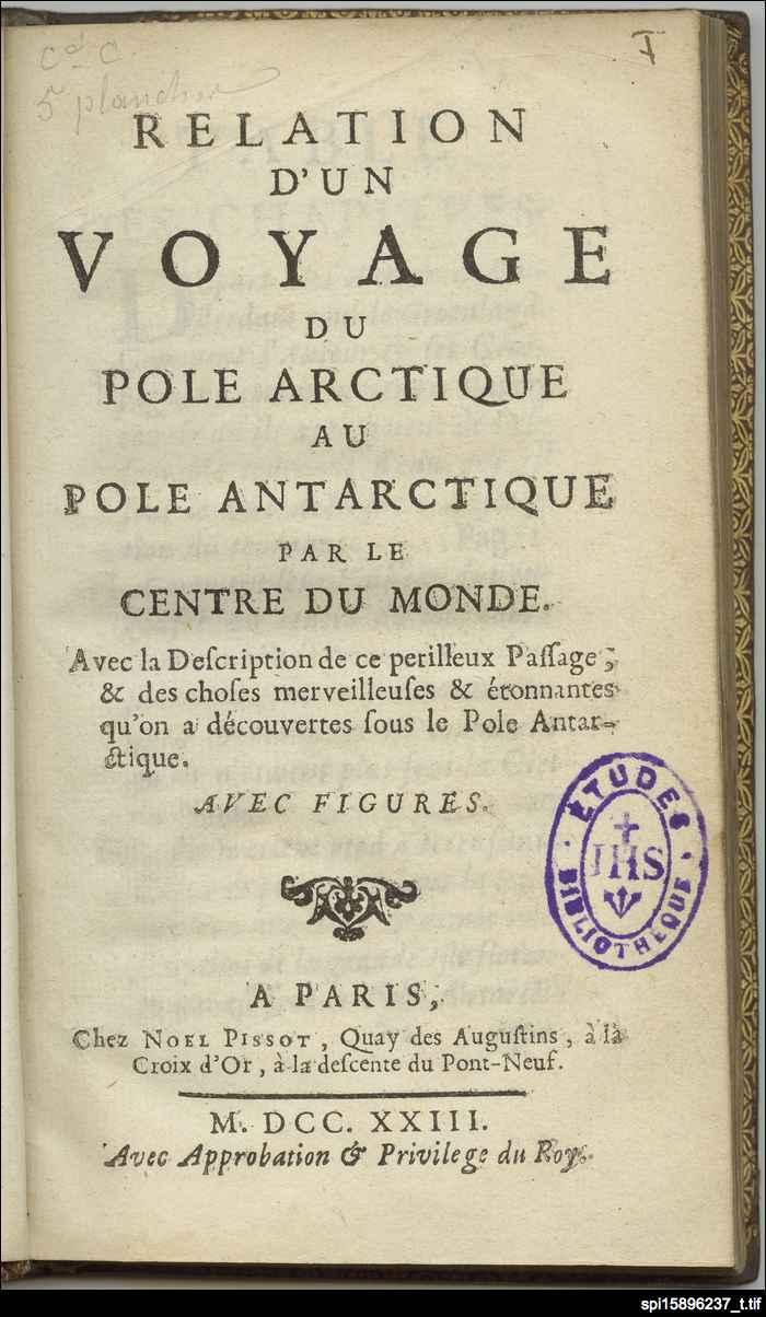 Relation d'un voyage du Pole Arctique au pole Antarctique par le centre du monde ...